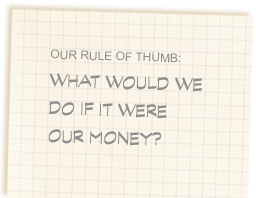 What would we do if it were our money?